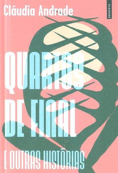 Quartos de final e outras histórias (Cláudia Andrade)