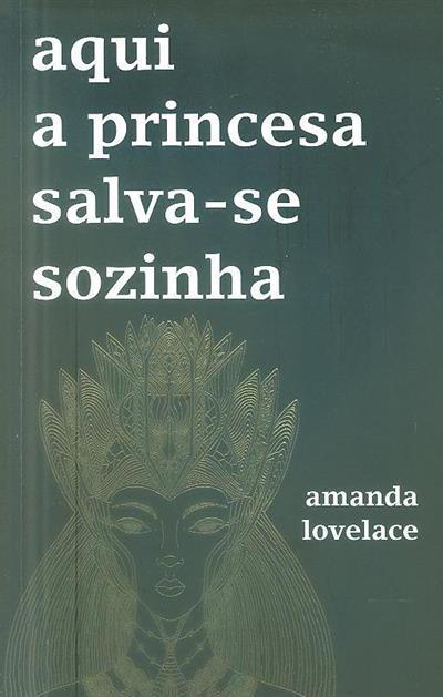 Aqui a princesa salva-se sozinha (Amanda Lovelace)