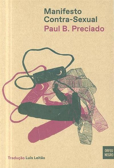 Manifesto contra-sexual (Paul B. Preciado)