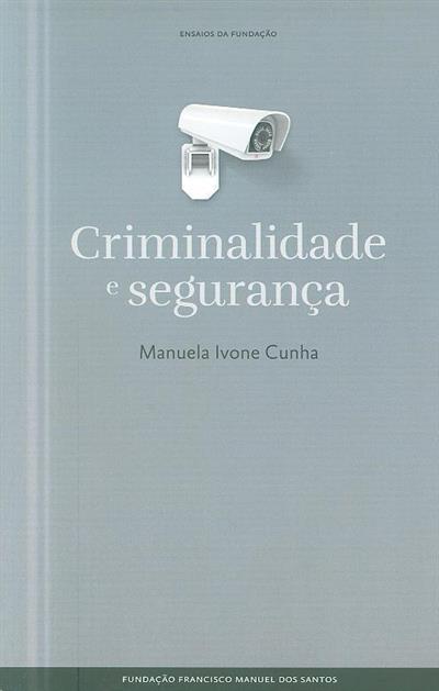 Criminalidade e segurança (Manuela Ivone Cunha)