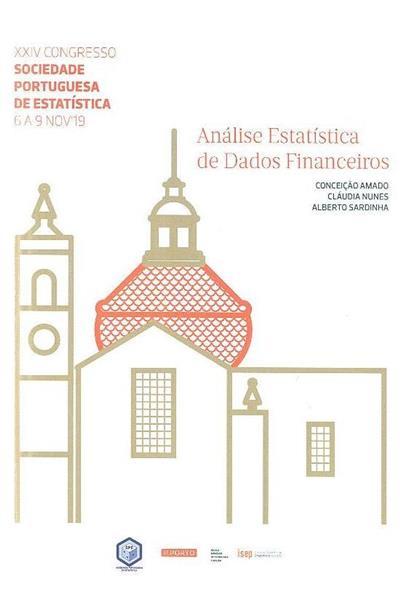 Análise estatística de dados financeiros (Conceição Amado, Cláudia Nunes, Alberto Sardinha)