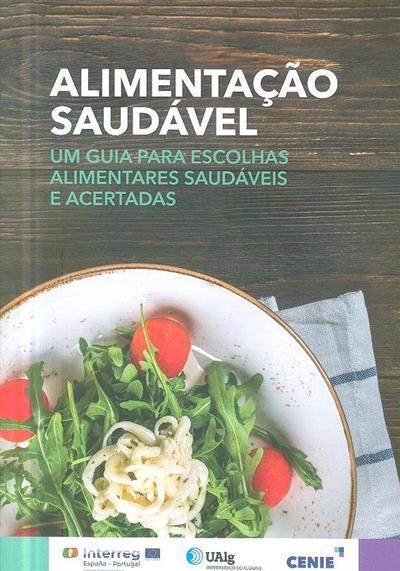 Alimentação saudável, um guia para escolhas alimentares saudáveis e acertadas (Sofia Edmundo... [et al.])
