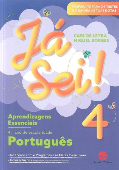Já sei! 4 (Carlos Letra, Miguel Borges)