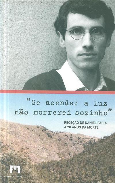 """""""Se acender a luz não morrerei sozinho"""" (Alfredo Teixeira... [et al.])"""