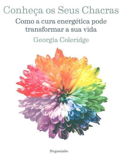 Conheça os seus chacras (Georgia Coleridge)