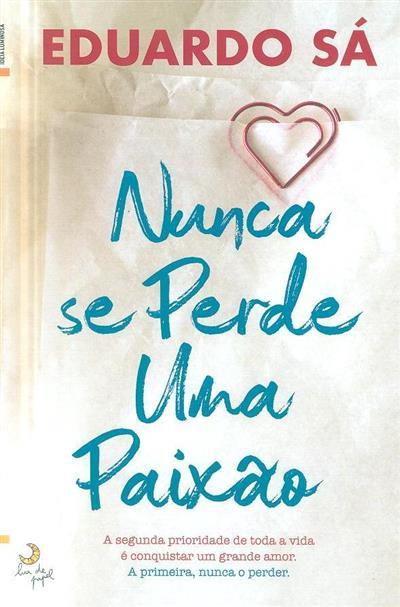 Nunca se perde uma paixão (Eduardo Sá)