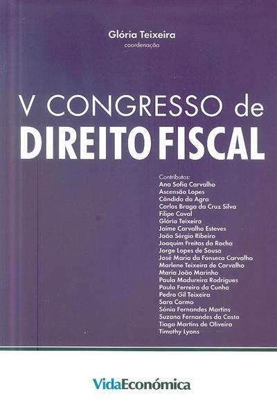 V Congresso de Direito Fiscal (coord. Glória Teixeira)