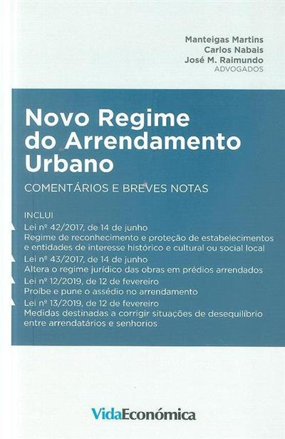 Novo regime do arrendamento urbano (Manteigas Martins, Carlos Nabais, José M. Raimundo)