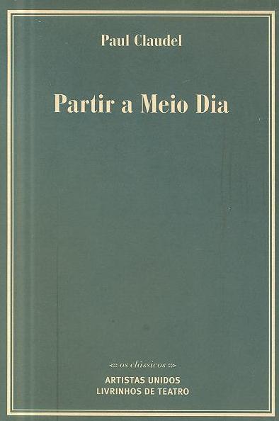 Partir a meio dia (Paul Claudel)
