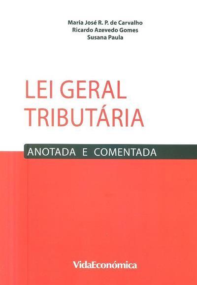 Lei geral tributária (Maria José R. P. de Carvalho, Ricardo Azevedo Gomes, Susana Paula)