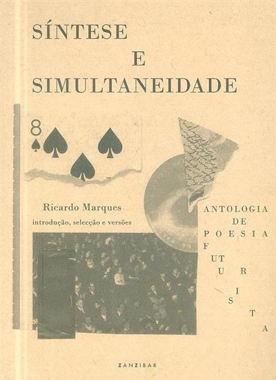 Síntese e simultaneidade (introd., sel. e versões Ricardo Marques)