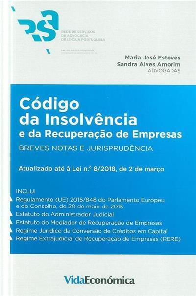 Código da Insolvência e da Recuperação de Empresas ([anot.] Maria José Esteves, Sandra Alves Amorim)