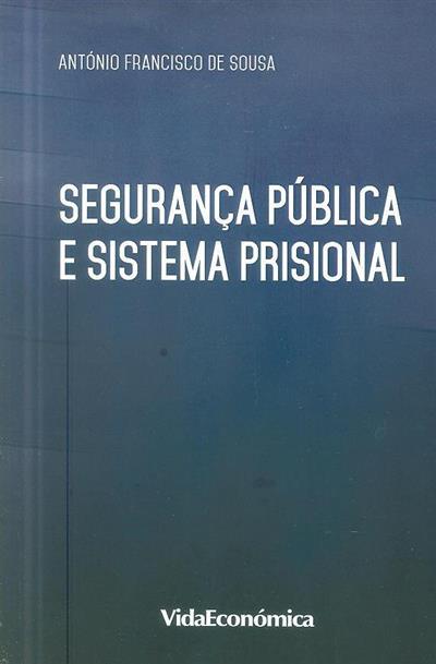 Segurança pública e sistema prisional (António Francisco de Sousa)