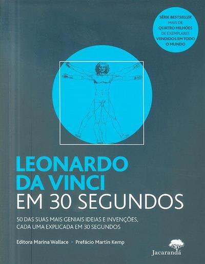 Leonardo da Vinci em 30 segundos (ed. Marina Wallace)