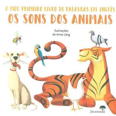 Os sons dos animais (il. Anna Láng)
