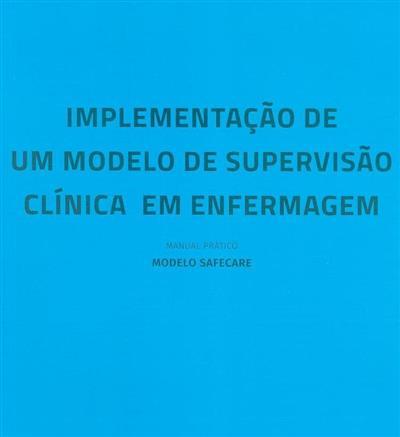 Implementação de um modelo de supervisão clínica em enfermagem (org. António Luís Carvalho... [et al.])
