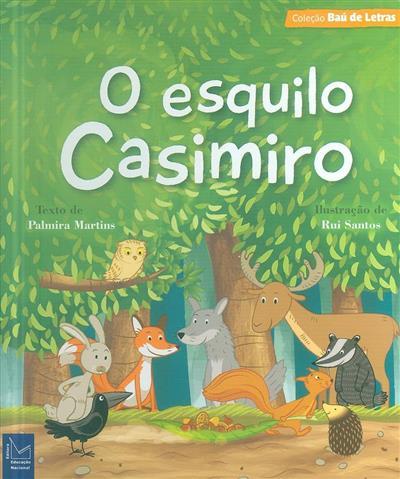 O esquilo Casimiro (Palmira Martins)