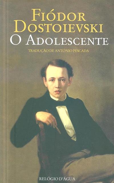 O adolescente (Fiodor Dostoievski)