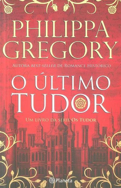 O último Tudor (Philippa Gregory)
