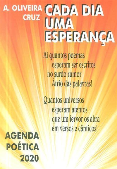 Cada dia uma esperança (A. Oliveira Cruz)