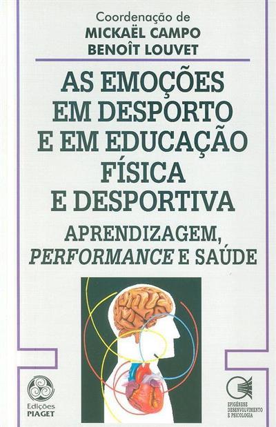 As emoções em desporto e em educação física e desportiva (coord. Mickaël Campo, Benoît Louvet)