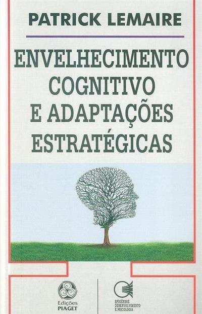 Envelhecimento cognitivo e adaptações estratégicas (Patrick Lemaire)