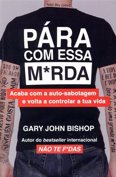 Pára com essa m*rda (Gary John Bishop)