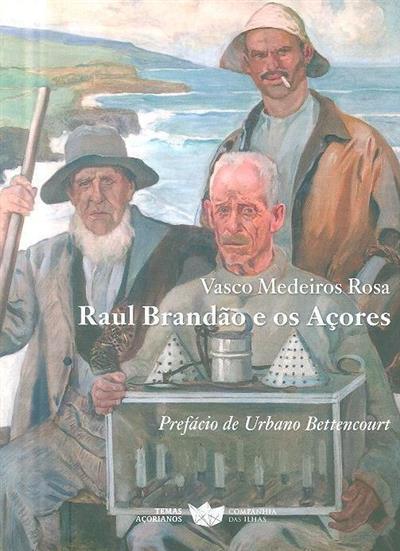 Raul Brandão e os Açores (Vasco Medeiros Rosa)