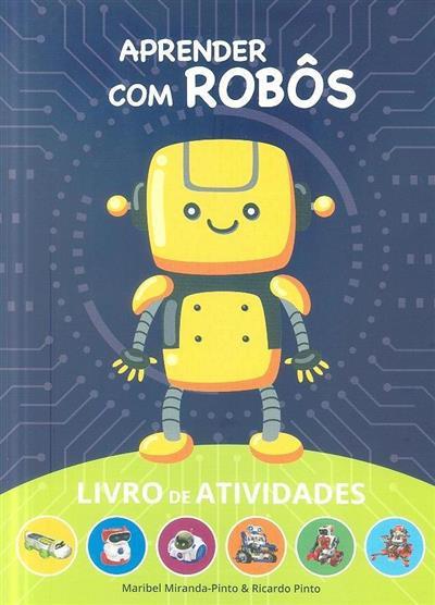 Aprender com robôs (Maribel Miranda-Pinto, Ricardo Pinto)