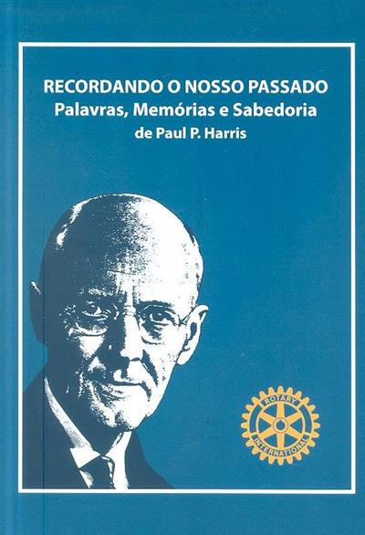 Recordando o nosso passado (Paul P. Harris)