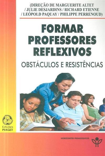 Formar professores reflexivos (dir. Marguerite Altet... [et al.])