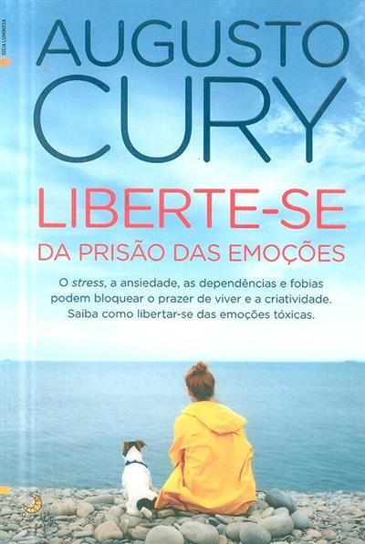 Liberte-se da prisão das emoções (Augusto Cury)