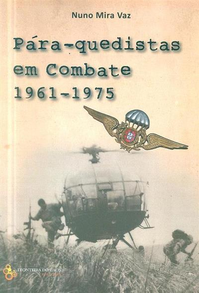 Pára-quedistas em combate 1961-1975 (Nuno Mira Vaz)