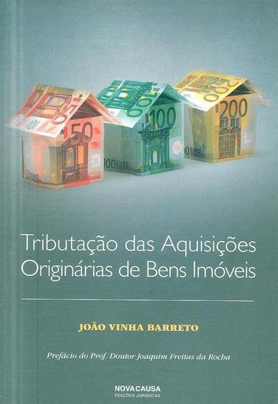 Tributação das aquisições originárias de bens imóveis (João Vinha Barreto)