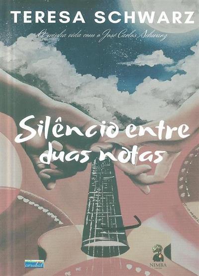 Silêncio entre duas notas (Teresa Schwarz)