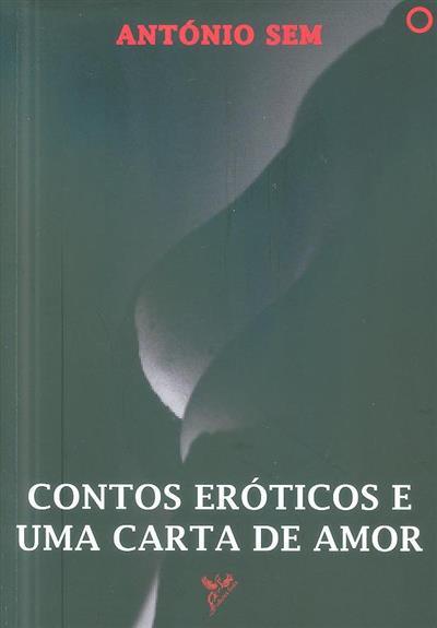 Contos eróticos e uma carta de amor (António Sem)