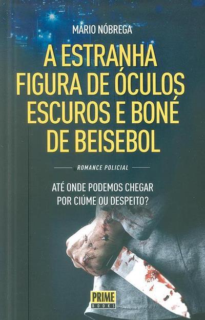 A estranha figura de óculos escuros e boné de beisebol (Mário Nóbrega)