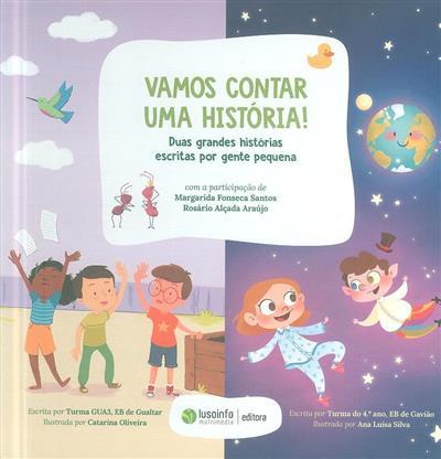 Vamos contar uma história! (participação Margarida Fonseca Santos, Rosário Alçada Araújo)