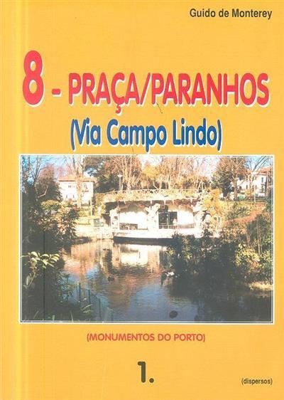 8 - Praça-Paranhos (Via Campo Lindo) 1 (Guido de Monterey)