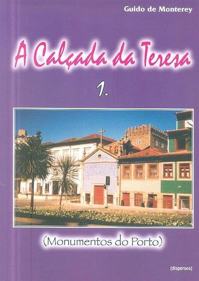 A Calçada da Teresa 1 (Guido de Monterey)