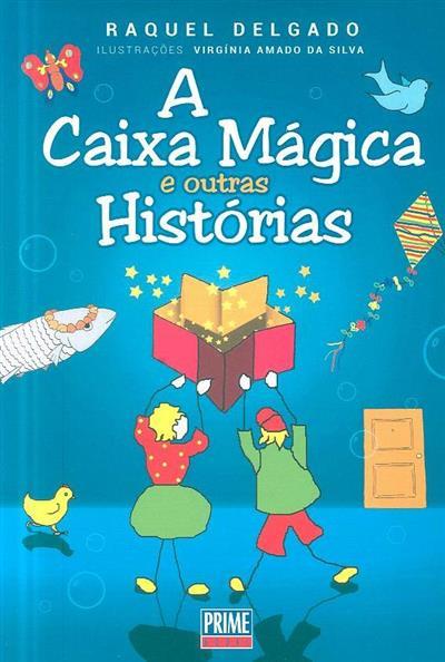 A caixa mágica e outras histórias (Raquel Delgado)