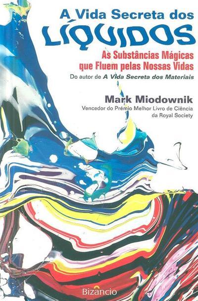 A vida secreta dos líquidos (Mark Miodownik)