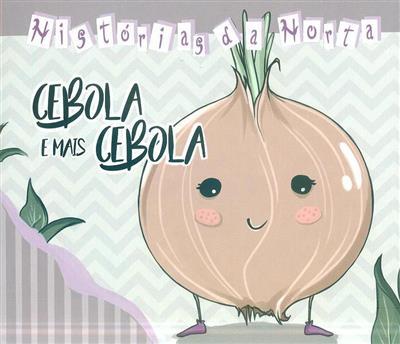 Cebola e mais cebola (Teresa Infante da Câmara)