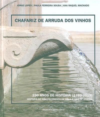 Chafariz de Arruda dos Vinhos (Jorge Lopes, Paula Ferreira Sousa, Ana Raquel Machado)