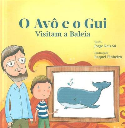 O avô e o Gui visitam a baleia (texto Jorge Reis Sá)