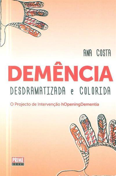 Demência desdramatizada e colorida (Ana Costa)