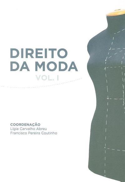 Direito da moda (coord. Lígia Carvalho Abreu, Francisco Pereira Coutinho)