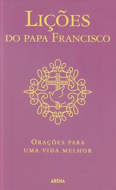 Lições do Papa Francisco (org. Carolina Chagas)