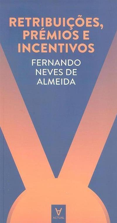 Retribuições, prémios e incentivos (Fernando Neves de Almeida)