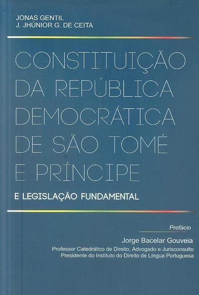 Constituição da República Democrática de São Tomé e Príncipe e legislação fundamental ([compil.] Jonas Gentil, J. Jhúnior G. de Ceita)